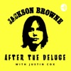 After the Deluge: A Jackson Browne Podcast