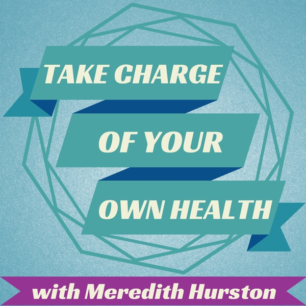 Take Charge Of Your Own Health