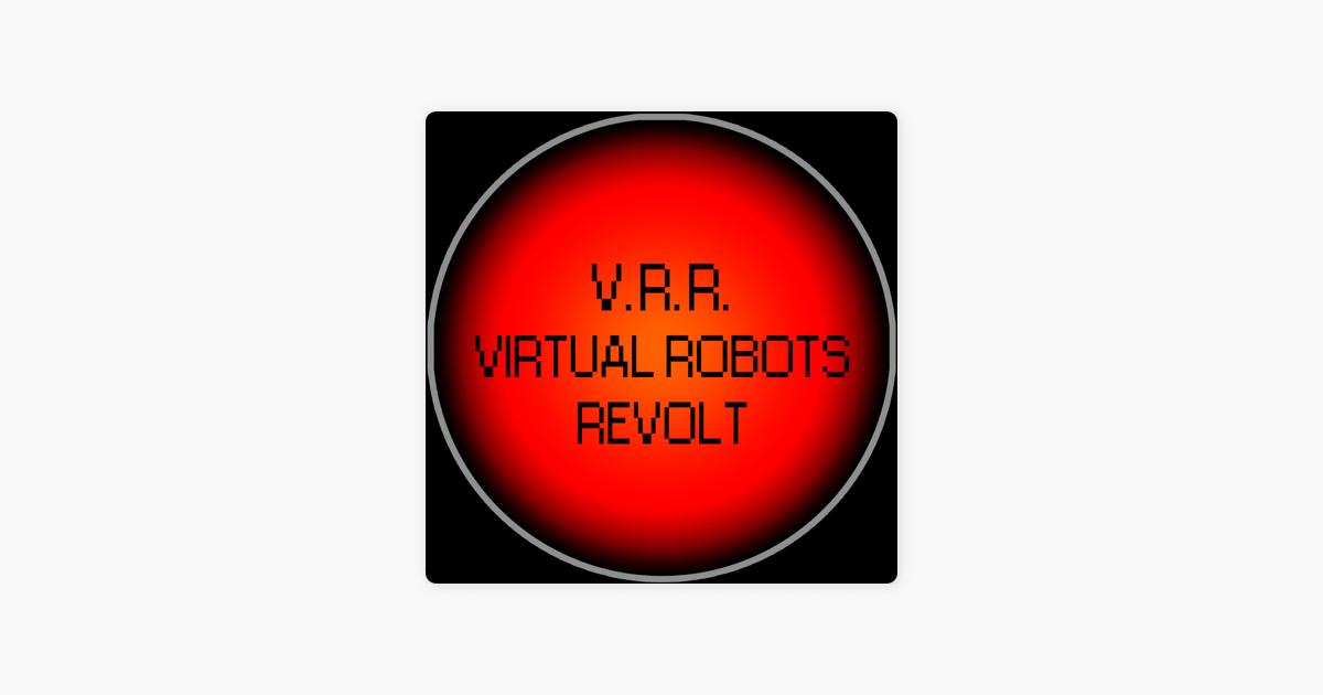 Virtual Robots Revolt on Apple Podcasts