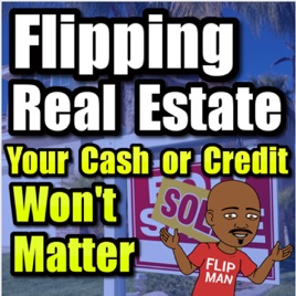 Flipping Houses & Real Estate with The Flip Man: Wholesaling