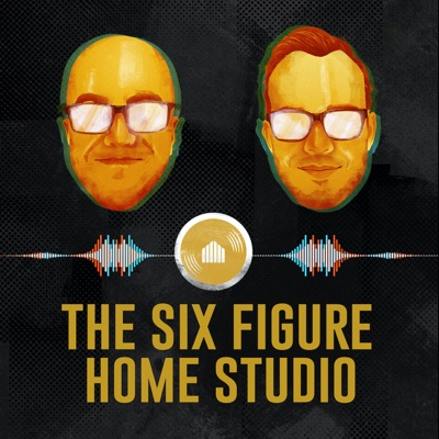 6 Figure Home Studio: A Music Business Podcast