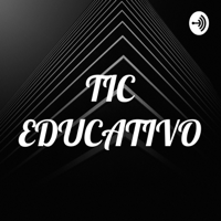 TIC EDUCATIVO podcast