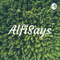 AlfiSays podcast
