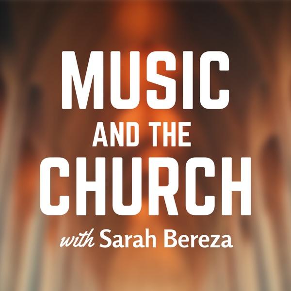 Music and the Church with Sarah Bereza