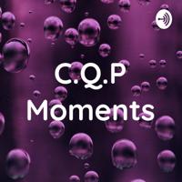 C.Q.P Moments podcast