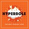Hyperbole: The Best Podcast Ever artwork