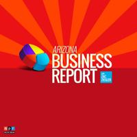 AZPM's Arizona Business Report podcast