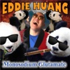 Monosodium Glutamate with Eddie Huang artwork