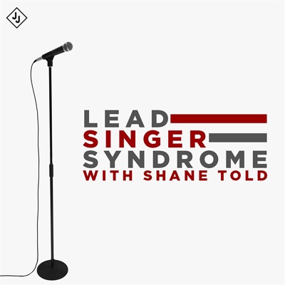 Lead Singer Syndrome with Shane Told:Shane Told