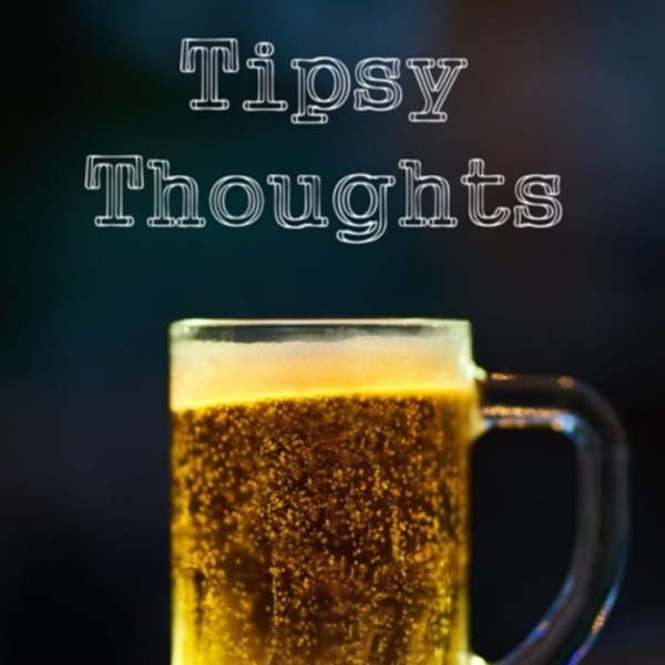 Tipsy Thoughts