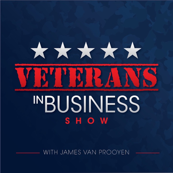 Veterans In Business Show with James Van Prooyen