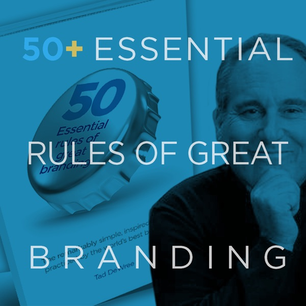 50+ Essential Rules of Great Branding Podcast