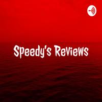 Speedy's Reviews podcast