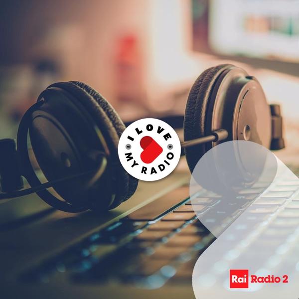 I Love My Radio - Rai Radio2
