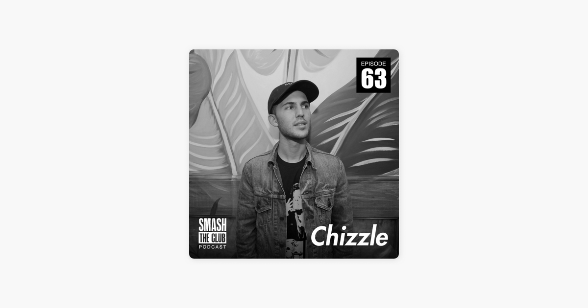 Smash The Club Podcast: Episode #63 - Chizzle on Apple Podcasts
