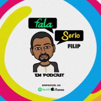 Fala Sério, Filip! podcast