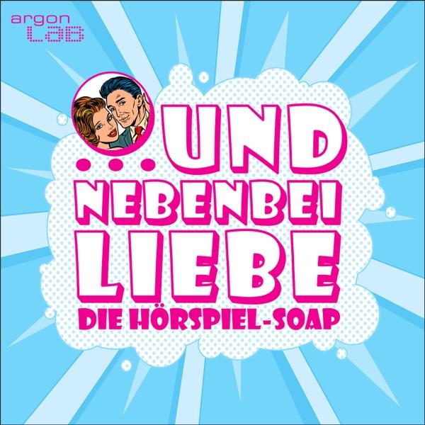 … und nebenbei Liebe – die Hörspiel-Soap