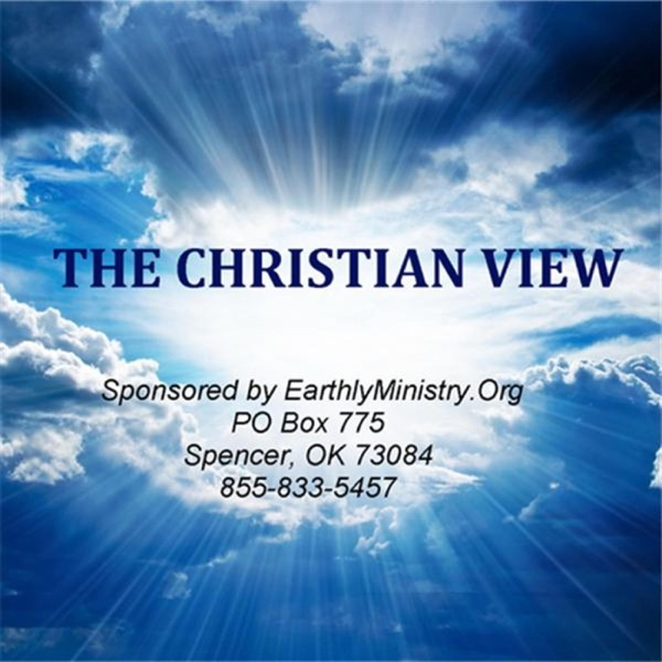 """The Christian View--Messages, Worship, Bible Study and Praise"""