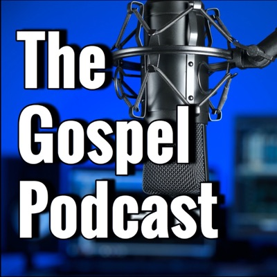 The Gospel Podcast