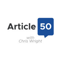 Article 50 with Chris Wright podcast