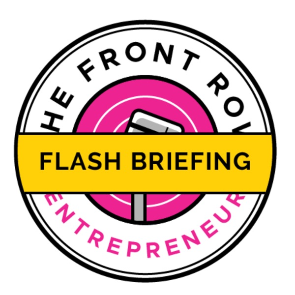 Front Row Entrepreneur Flash Briefing