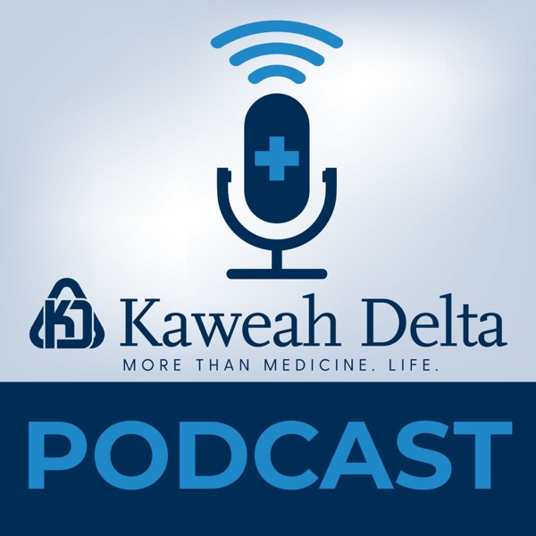 Kaweah Health Podcast