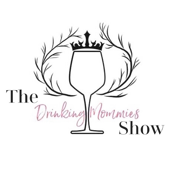 The Drinking Mommies Show