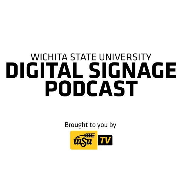 Wichita State Digital Signage Podcast