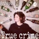 Arreva - True crime