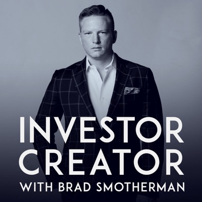 Investor Creators With Brad Smotherman