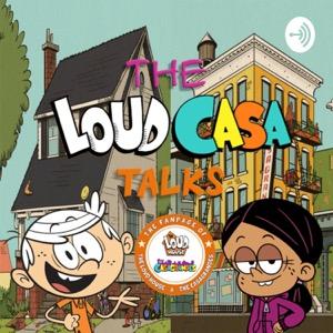 The LoudCasa Talks