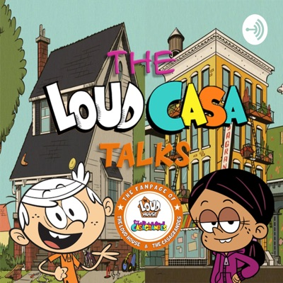 The LoudCasa Talks:Fanpage Of The Loud House