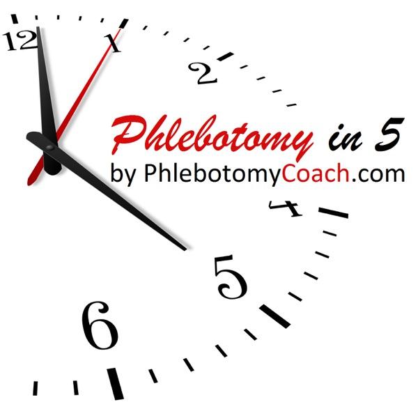 Phlebotomy In 5 Podcast