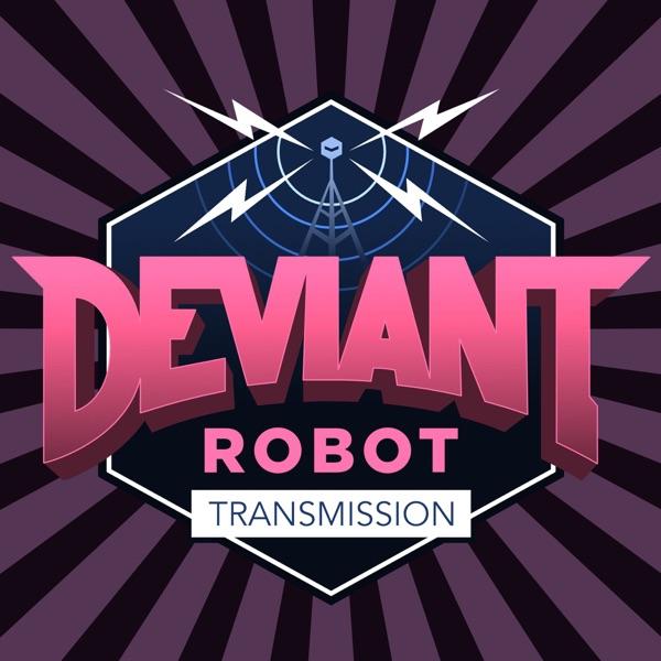 Deviant Robot Transmission