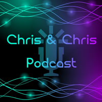 Chris & Chris Podcast podcast