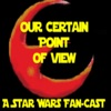 Our Certain Point of View: A Star Wars and Mandalorian Fan Cast artwork