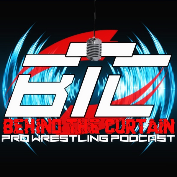 Behind The Curtain Pro Wrestling Podcast