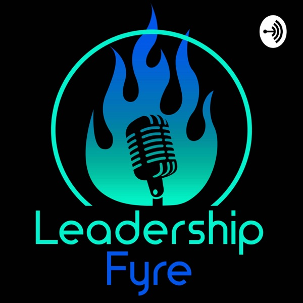 Leadership Fyre W/ Michael Gingras