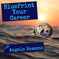 Blueprint Your Career Podcast with Angela Hemans podcast