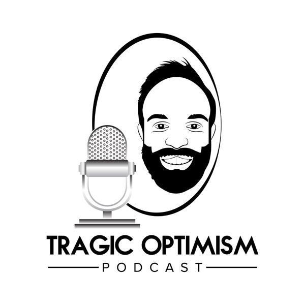 Tragic Optimism Podcast