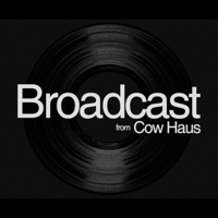 Broadcast from Cow Haus