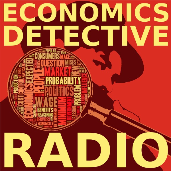 Economics Detective Radio | Podbay