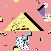 21 Questions podcast