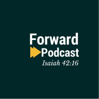 Forward Podcast podcast