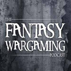 The Fantasy Wargaming Podcast -  A 9th Age (IX) and other Wargames Podcast