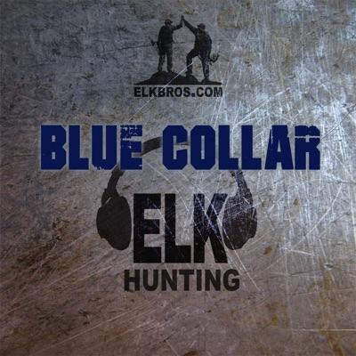 Blue Collar Elk Hunting