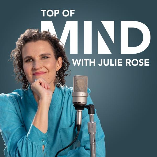 Top of Mind with Julie Rose