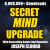 Secret Mind Upgrade with Joseph Clough - Free Hypnosis | Hypnotherapy | Success | Transformation artwork