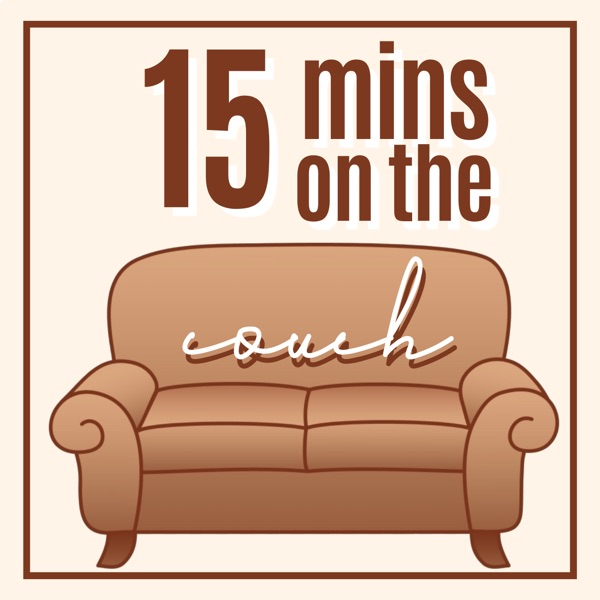 15 Minutes on the Couch