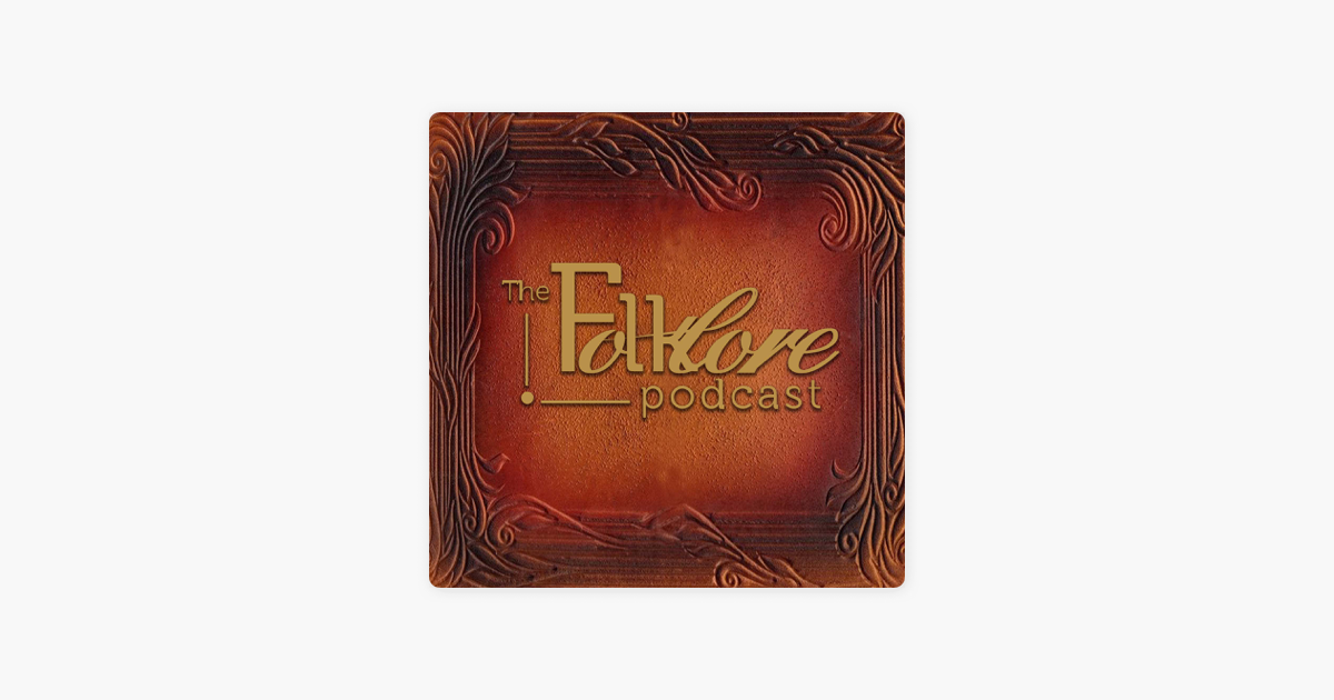 The Folklore Podcast on Apple Podcasts